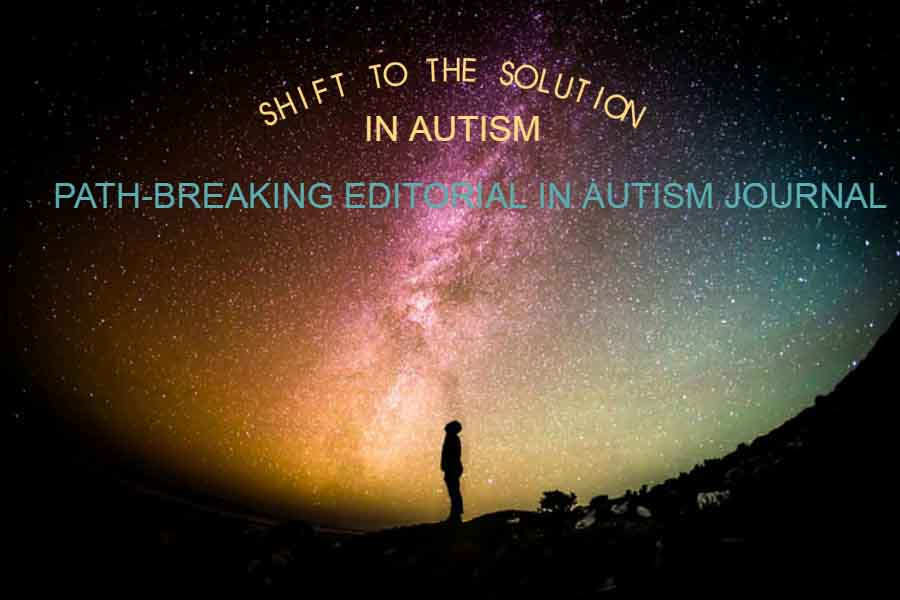Autism – Shift To The Solution : Path-Breaking Editorial In Autism Journal