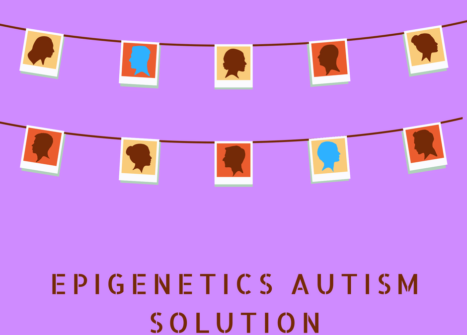 Can You Gain Control Over Autism Genes ? Epigenetics Is The Answer