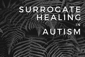 surrogate healing in autism