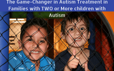 Autism Latest : The GAME-CHANGER in the Treatment of Autism in Families with TWO or More children with Autism