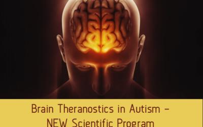 Brain Theranostics in Autism – NEW Scientific Program