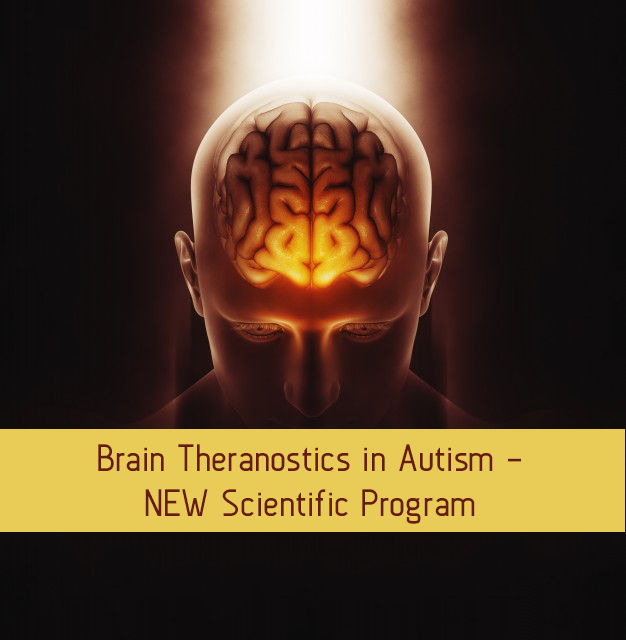 Brain Theranostics in Autism – NEW Scientific Program